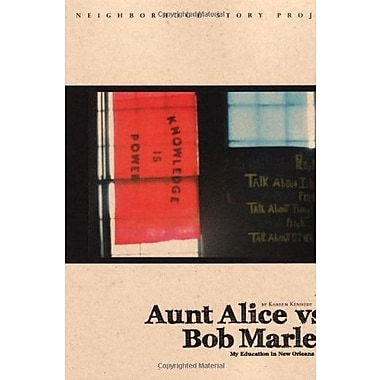 Aunt Alice vs. Bob Marley: My Education in New Orleans (Neighborhood Story Project), New Book (9781608010134)