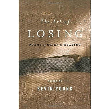 The Art of Losing: Poems of Grief and Healing, New Book (9781608190331)