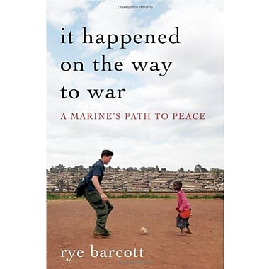 It Happened On the Way to War: A Marine's Path to Peace, New Book (9781608192175)