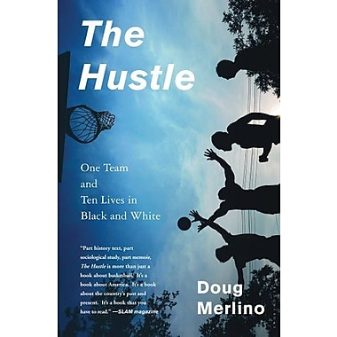 The Hustle: One Team and Ten Lives in Black and White, New Book (9781608192595)