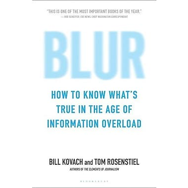 Blur: How to Know What's True in the Age of Information Overload, New Book (9781608193011)
