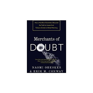 Merchants of Doubt: How a Handful of Scientists Obscured the Truth on Issues from Tobacco Smoke to Global Warming, Used Book