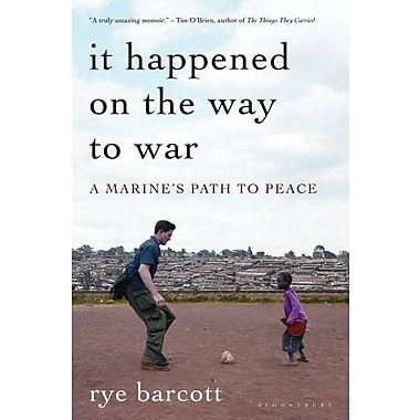 It Happened On the Way to War: A Marine's Path to Peace, New Book (9781608194315)