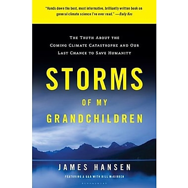 Storms of My Grandchildren: The Truth About the Coming Climate Catastrophe & Our Last Chance to Save Humanity, Used Book