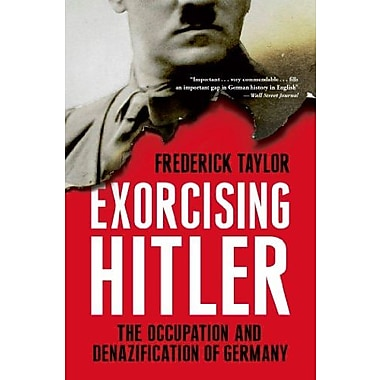 Exorcising Hitler: The Occupation and Denazification of Germany, New Book (9781608195039)