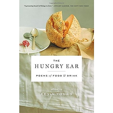 The Hungry Ear: Poems of Food and Drink, New Book (9781608195510)