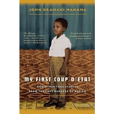 My First Coup d'Etat: And Other True Stories from the Lost Decades of Africa, New Book (9781608198870)