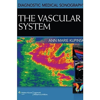 Diagnostic Medical Sonography: The Vascular System (Diagnostic Medical Sonography Series), New Book (9781608313501)
