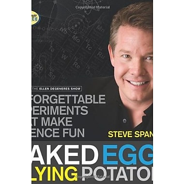 Naked Eggs and Flying Potatoes: Unforgettable Experiments That Make Science Fun (9781608320608), New Book