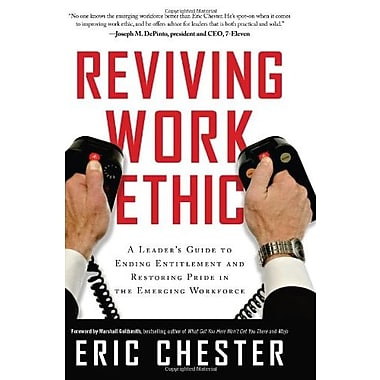 Reviving Work Ethic: A Leader's Guide to Ending Entitlement & Restoring Pride in the Emerging Workforce, New Book