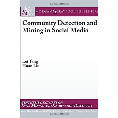 Community Detection and Mining in Social Media (9781608453542)