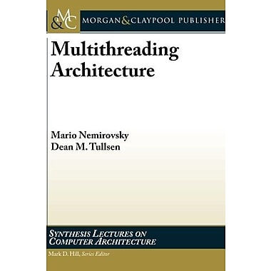 Multithreading Architecture (Synthesis Lectures on Computer Architecture), New Book (9781608458554)