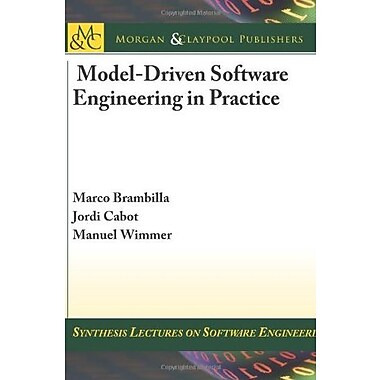Model-Driven Software Engineering in Practice (Synthesis Lectures on Software Engineering), New Book (9781608458820)