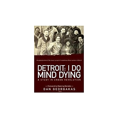 Detroit: I Do Mind Dying: A Study in Urban Revolution, New Book (9781608462216)