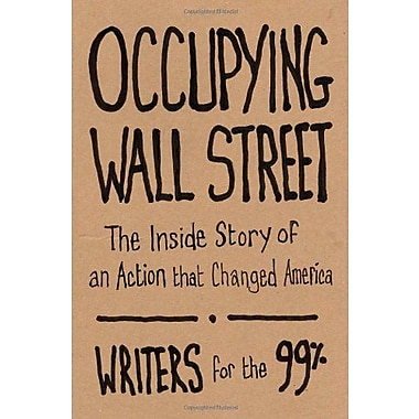 Occupying Wall Street: The Inside Story of an Action that Changed America, New Book (9781608462513)