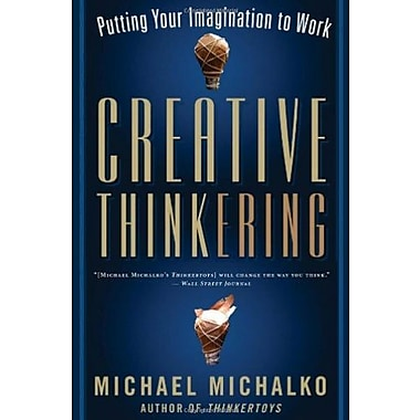 Creative Thinkering: Putting Your Imagination to Work, New Book (9781608680245)