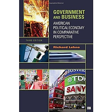 Government and Business: American Political Economy in Comparative Perspective, New Book (9781608710171)