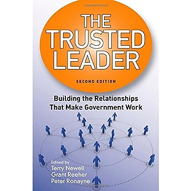 The Trusted Leader: Building the Relationships that Make Government Work, New Book (9781608712762)