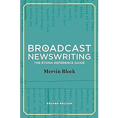 Broadcast Newswriting: The RTDNA Reference Guide, A Manual for Professionals, New Book (9781608714162)
