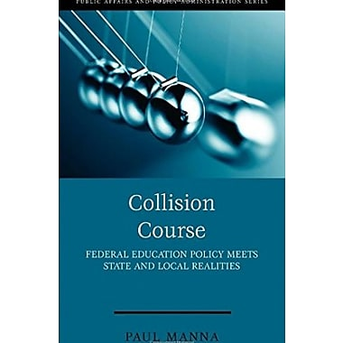 Collision Course: Federal Education Policy Meets State and Local Realities (9781608716494)