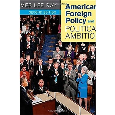 American Foreign Policy and Political Ambition, New Book (9781608716807)