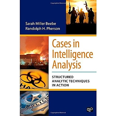 Cases in Intelligence Analysis: Structured Analytic Techniques in Action, New Book (9781608716814)