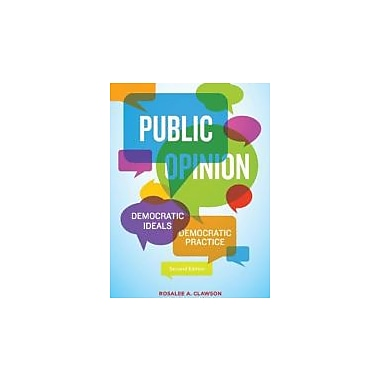 Public Opinion: Democratic Ideals, Democtratic Practice, New Book (9781608717965)
