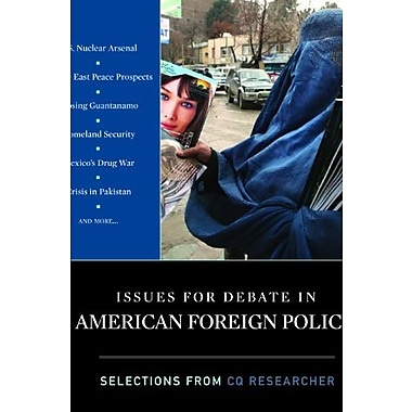 Issues for Debate in American Foreign Policy: Selections from The CQ Researcher, New Book (9781608718306)