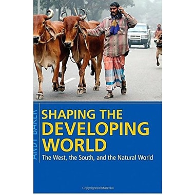 Shaping the Developing World: The West, the South, and the Natural World, New Book (9781608718559)