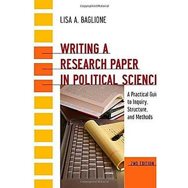 Writing a Research Paper in Political Science: A Practical Guide to Inquiry, Structure, & Methods, 2nd Edition, Used Book