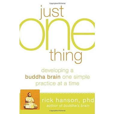 Just One Thing: Developing a Buddha Brain One Simple Practice at a Time, New Book (9781608820313)