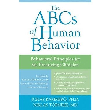 The ABCs of Human Behavior: Behavioral Principles for the Practicing Clinician, New Book (9781608824342)