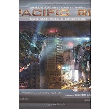 Pacific Rim: Man, Machines, and Monsters, New Book (9781608871827)