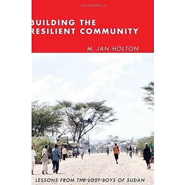 Building the Resilient Community: Lessons from the Lost Boys of Sudan, New Book (9781608992454)