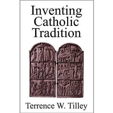 Inventing Catholic Tradition:, New Book (9781608997497)