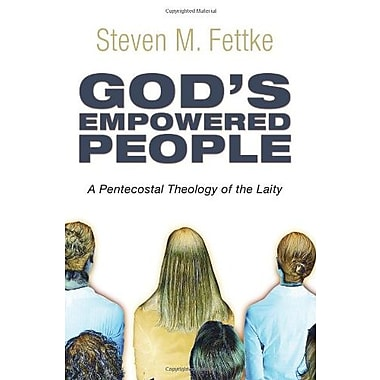 Gods Empowered People: A Pentecostal Theology of the Laity, New Book (9781608998593)