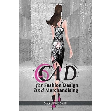 CAD for Fashion Design and Merchandising, New Book (9781609010638)