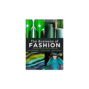 The Business of Fashion: Designing, Manufacturing and Marketing, New Book (9781609011109)