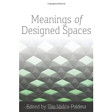 Meanings of Designed Spaces, New Book (9781609011451)