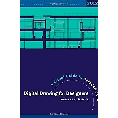 Digital Drawing for Designers: A Visual Guide to AutoCAD 2012, New Book (9781609014117)