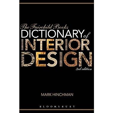 The Fairchild Books Dictionary of Interior Design, New Book (9781609015343)