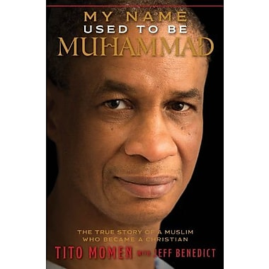 My Name Used to Be Muhammad: The True Story of a Muslim Who Became a Christian, New Book (9781609077105)