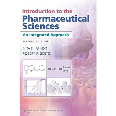 Introduction to the Pharmaceutical Sciences: An Integrated Approach (9781609130015)