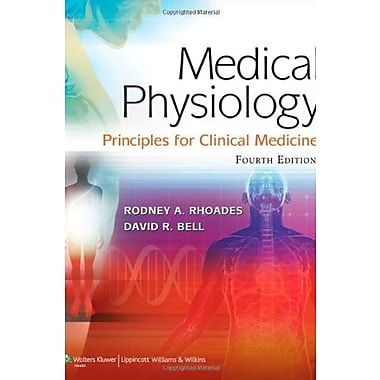 Medical Physiology: Principles for Clinical Medicine (MEDICAL PHYSIOLOGY (RHOADES)), New Book (9781609134273)