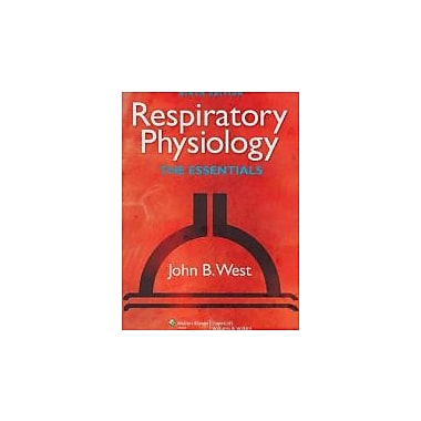 Respiratory Physiology: The Essentials (RESPIRATORY PHYSIOLOGY: THE ESSENTIALS (WEST)), New Book (9781609136406)