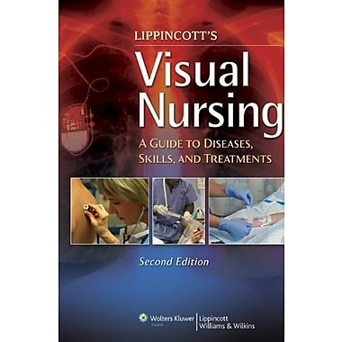 Lippincott's Visual Nursing: A Guide to Diseases, Skills, and Treatments, New Book (9781609136505)