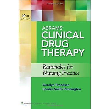 Abrams' Clinical Drug Therapy: Rationales for Nursing Practice, New Book (9781609137113)