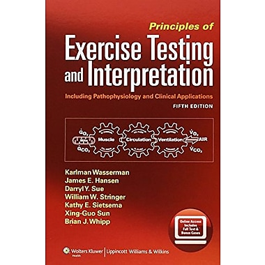 Principles of Exercise Testing & Interpretation: Including Pathophysiology & Clinical Applications, New Book