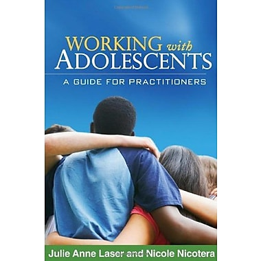 Working with Adolescents: A Guide for Practitioners (Social Work Practice with Children and Families), New Book (9781609180355)