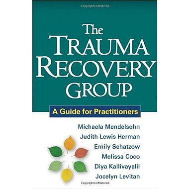 The Trauma Recovery Group: A Guide for Practitioners, New Book (9781609180577)